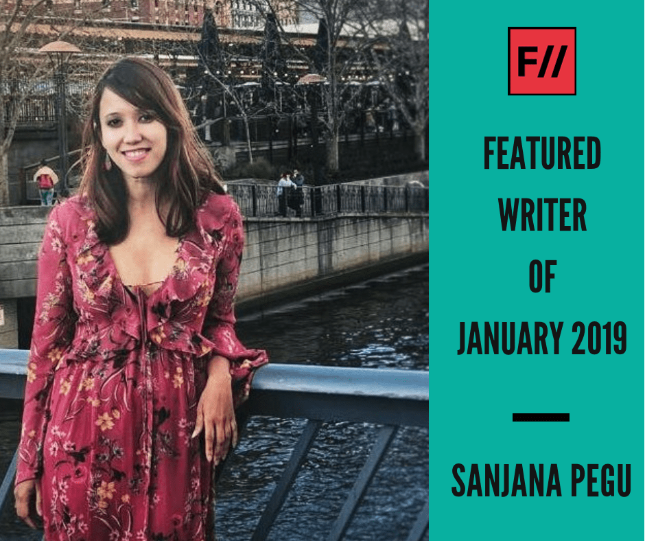 Meet Sanjana Pegu – FII's Featured Writer Of January 2019