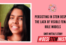 Persisting In STEM Despite The Lack Of Visible Female Role Models: Smiti Mittal's Story