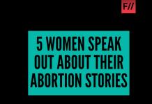 Watch: Women Tell Their Abortion Stories