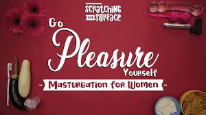 Go Pleasure Yourself: Inside The World Of Female Masturbation