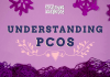Why Understanding Polycystic Ovarian Syndrome Is Important