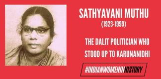 Sathyavani Muthu: The Dalit Politician Who Stood Up To Karunanidhi | #IndianWomenInHistory