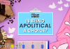 Why Being Apolitical Can No Longer Just Be A 'Choice'