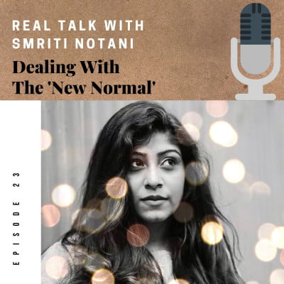Podcast: Dealing With The 'New Normal'