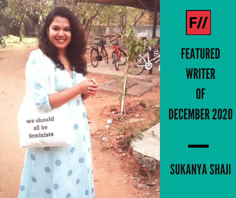 Meet Sukanya Shaji – FII's Featured Writer Of December 2020