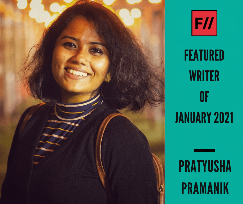 Meet Pratyusha Pramanik – FII's Featured Writer Of January 2021