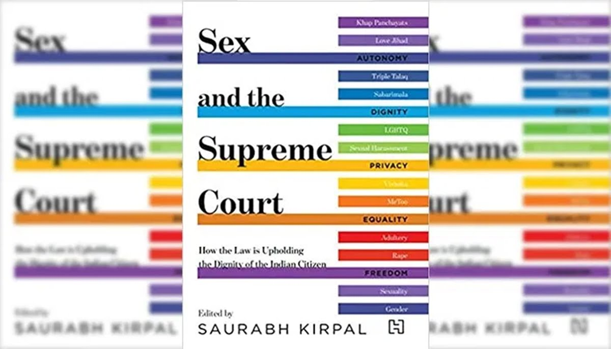 Book Review: Sex And The Supreme Court Edited By Saurabh Kirpal