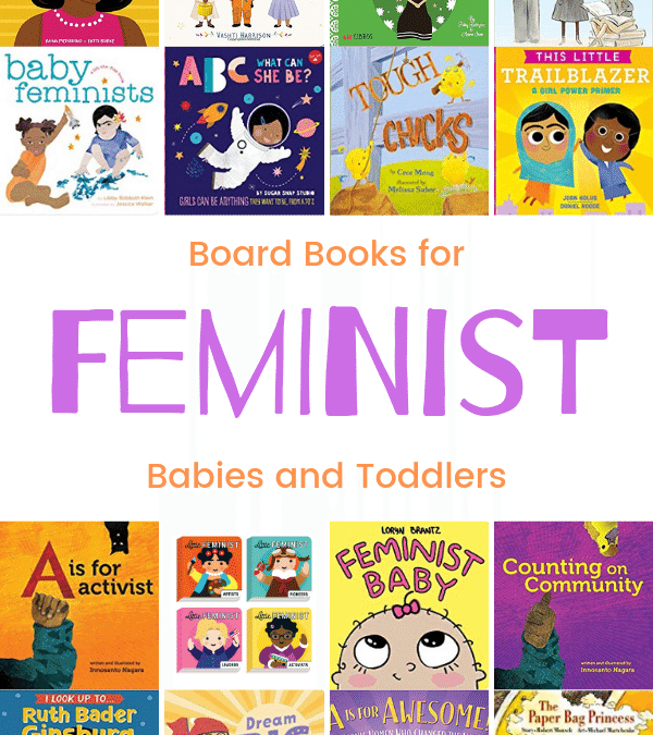 15 Feminist Children's Books for Babies and Toddlers