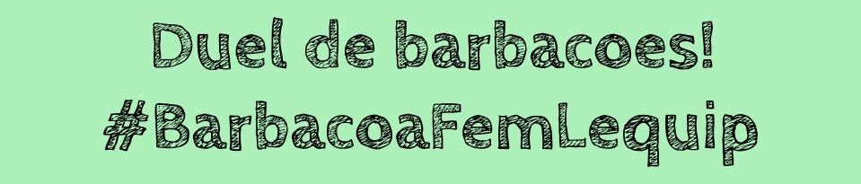 Duel de barbacoes! #BarbacoaFemLequip