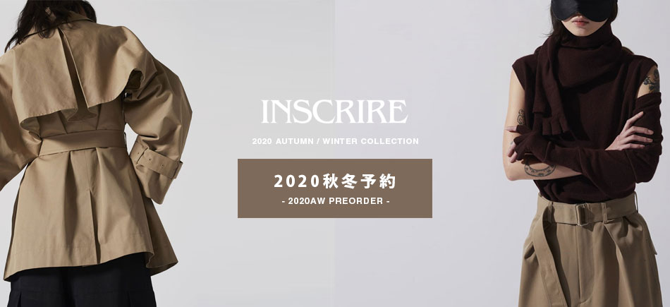 【INSCRIRE】2020 A/W COLLECTION PRE ORDER START!!