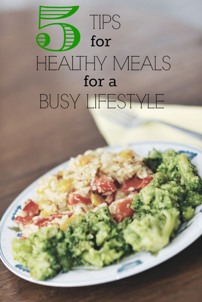 5 Tips for Healthy Meals for a Busy Lifestyle #mealprep #healthyfood #healthymeals #fitfood #eatclean #busylifestyle #getfit