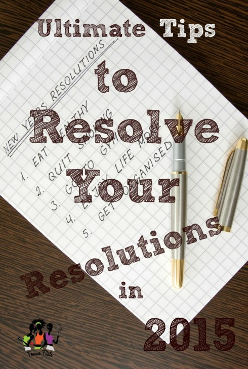 Ultimate Tips to Resolve Your Resolutions in 2015 #resolutions #2015resolutions