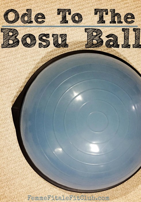 Ode To The Bosu Ball