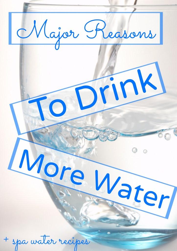 Major Reasons to Drink Water + spa water recipes #spawater #detox #waterdetox #waterfast #watercleanse #cucumberwater #infusedwaterrecipe #drinkwater #water #hydration #hydrationnation