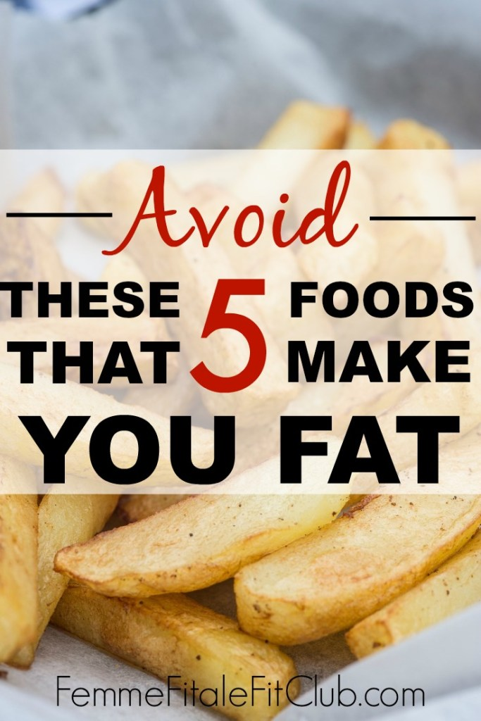 Avoid these 5 foods that make you fat #fatfoods #friedfoods #whiteflour #simplecarbs #highcarbs #carbs #sugar #foodsthatmakeyoufat
