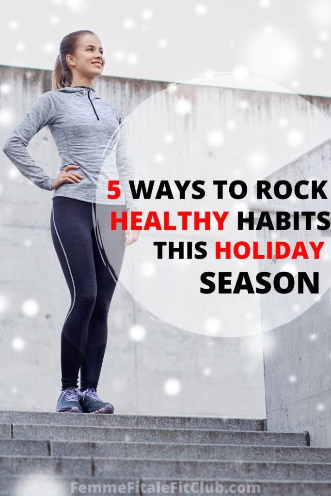 Rock these 5 healthy habits this holiday season and stay on track with your fitness going into the new year. #happyholidays #health #fitness #fitfam #holidayweightgain #weightgain #weightloss #fitnessjourney #healthyholidays