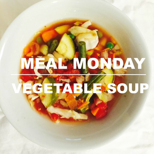 Meal Monday Vegetable Soup recipe