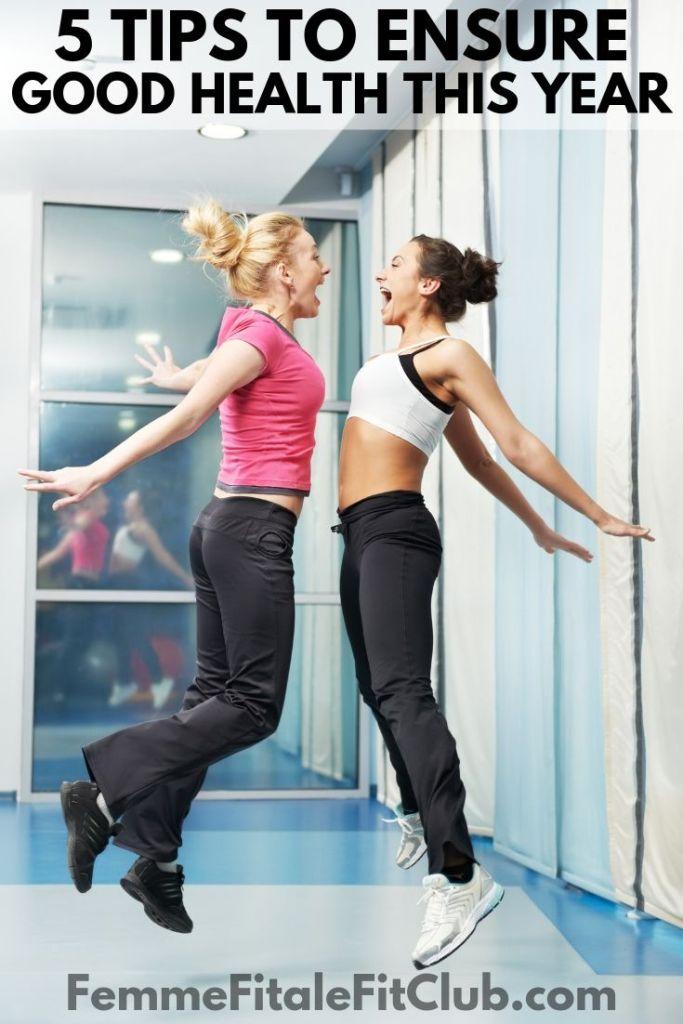5 Tips To Ensure Good Health This Year #goodhealth #womenshealth #healthy #fitness #fitfam #wellness #healthandwellness (1)