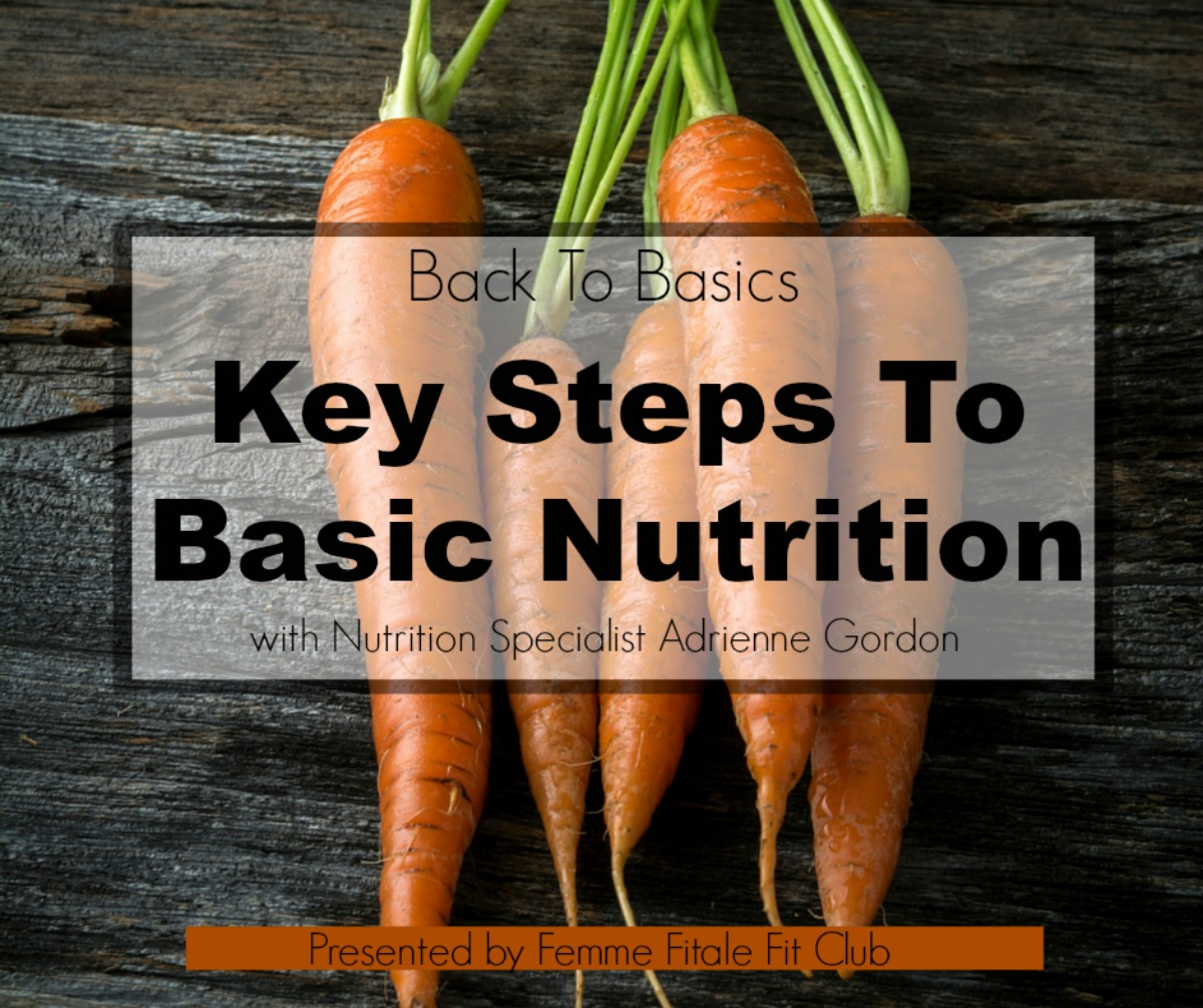 Back To Basics Key Steps To Basic Nutrition