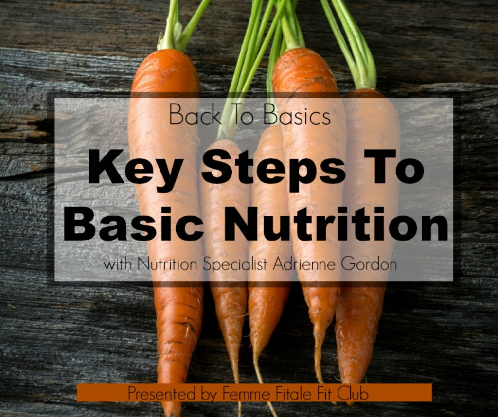 Back To Basics Key Steps To Basic Nutrition