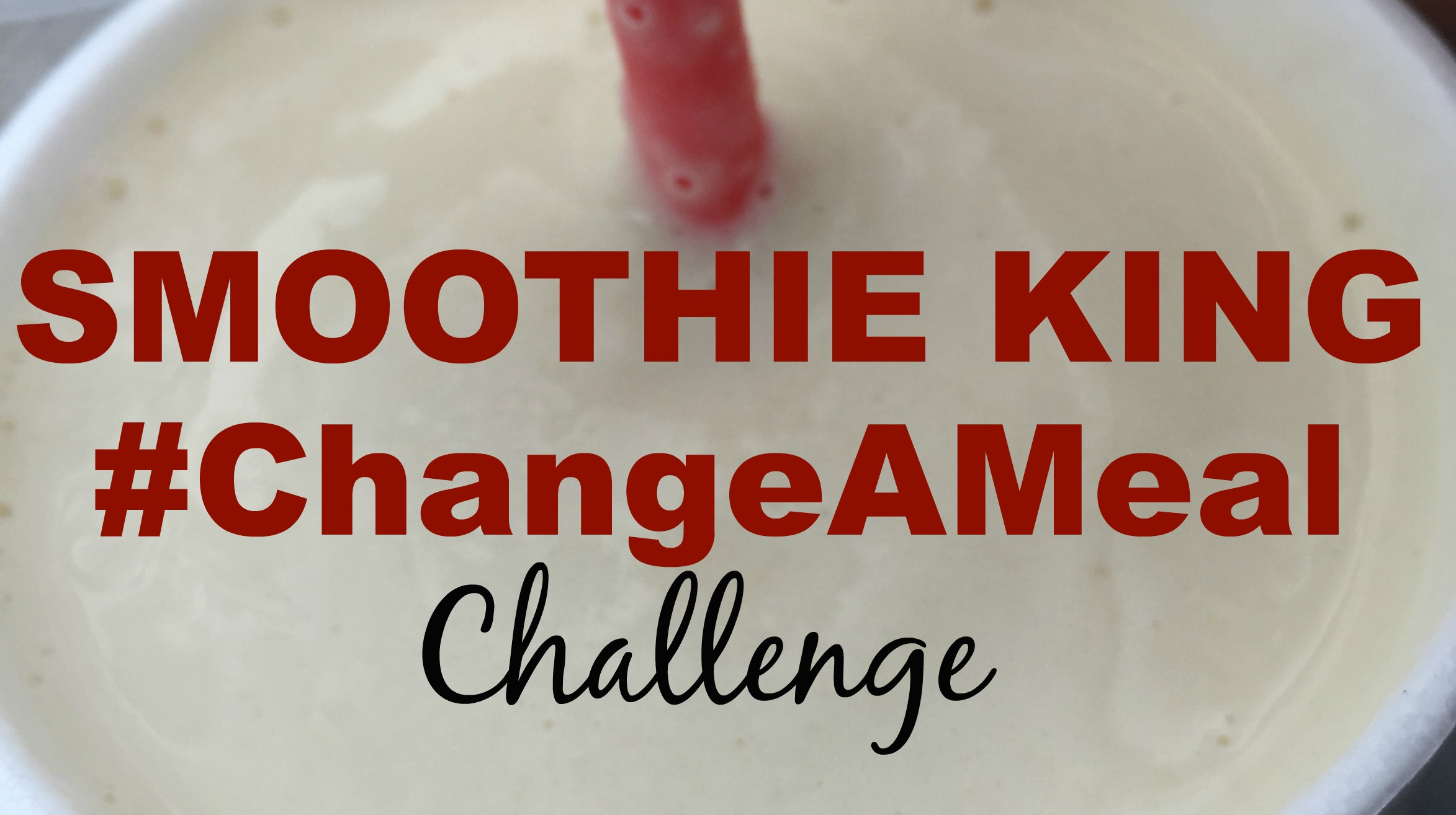 Smoothie King ChangeAMeal Challenge