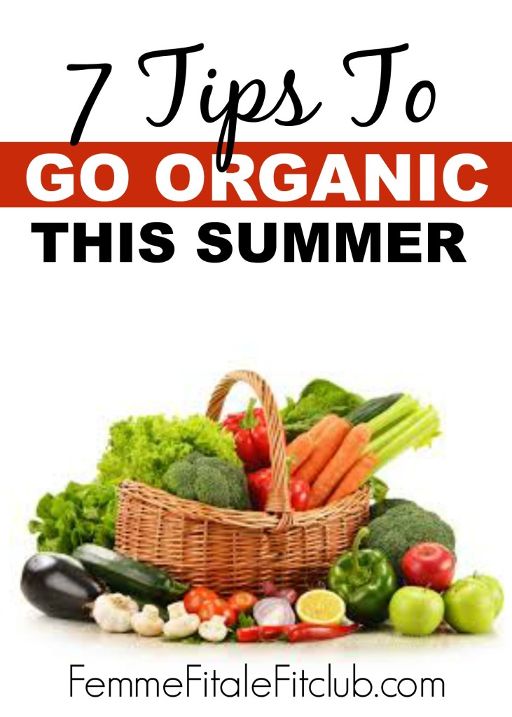 7 Tips To Go Organic This Summer