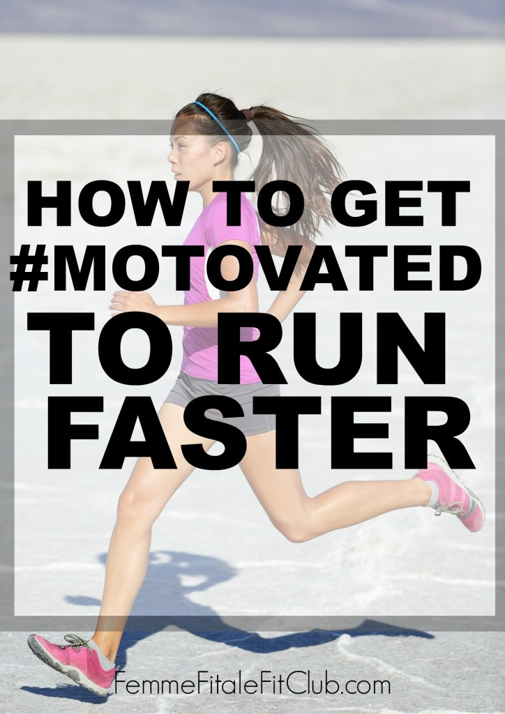 How to get motovated to run faster