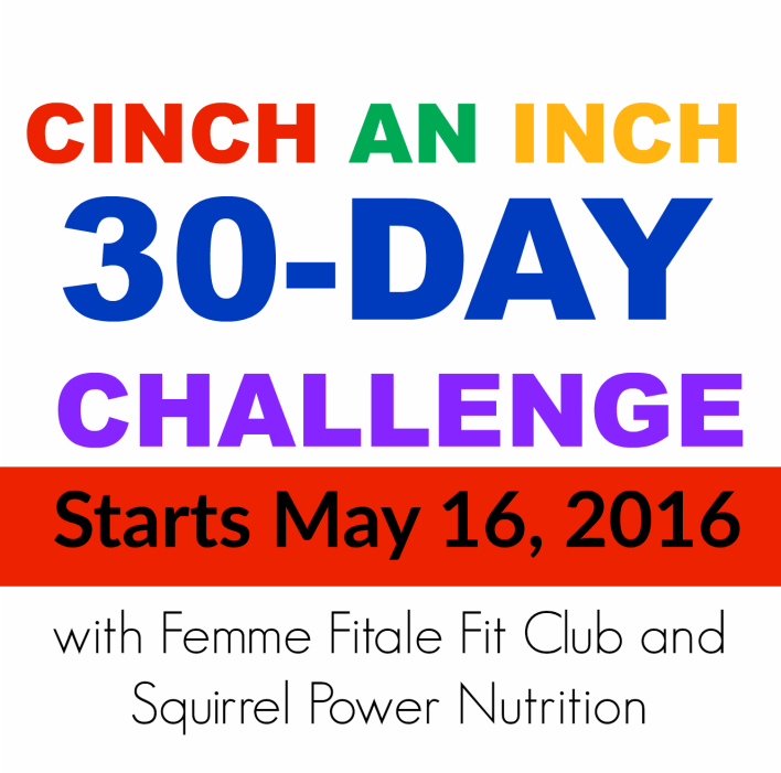 May Cinch An Inch Fitness and Nutrition Challenge