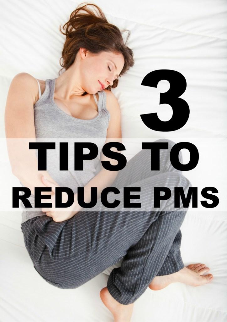 3 Tips to Reduce PMS #pms #pmscramprelief
