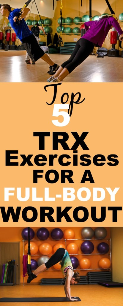 Top 5 TRX Exercises for a full body workout #TRX #trxworkout