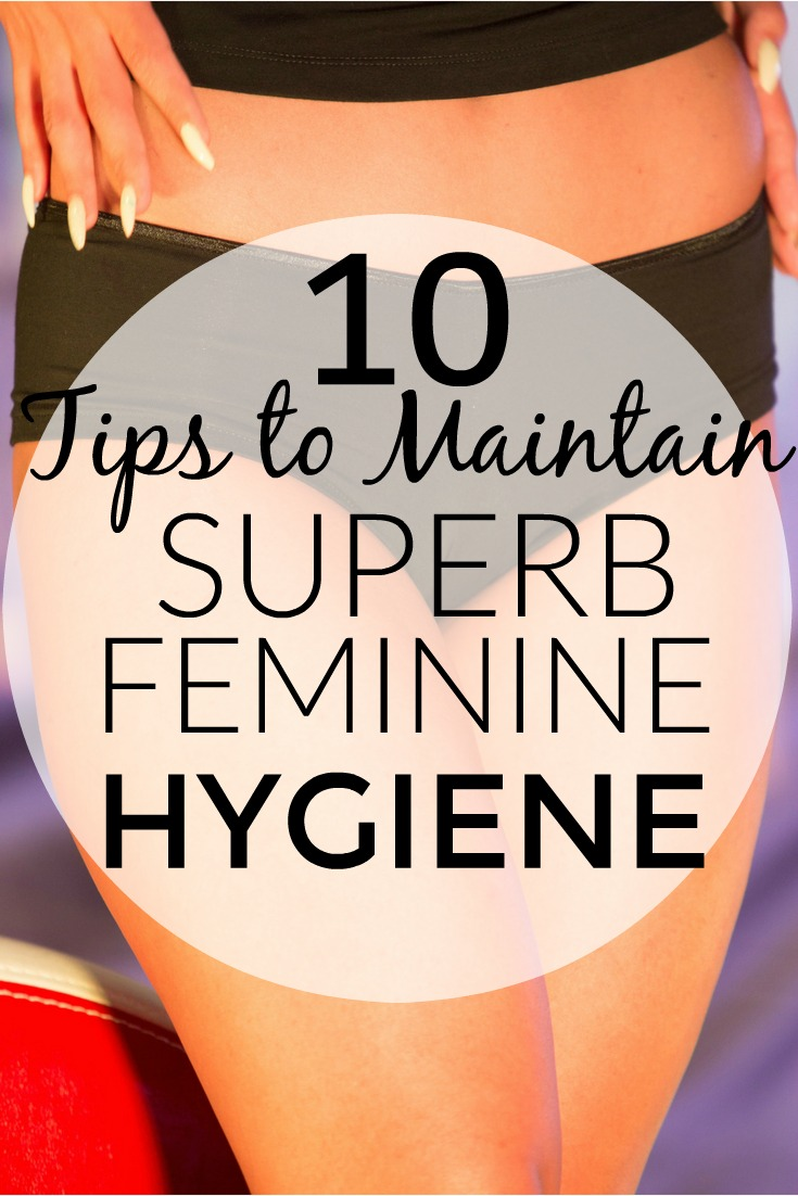 10 Tips to Maintain Superb Feminine Hygiene