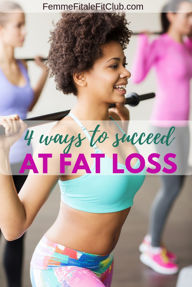 Femme Fitale Fit Club Blog4 Ways To Succeed At Fat Loss In 2019