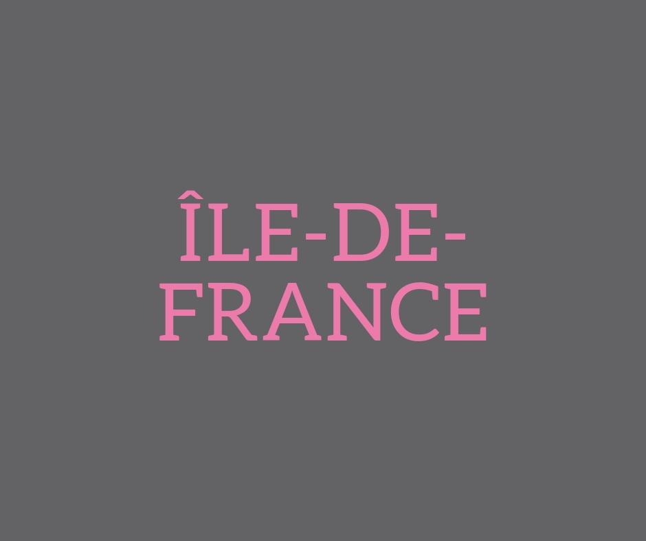 Paris / Seine-et-Marne / Essonne / Hauts-de-Seine / Seine-Saint-Denis / Val-de-Marne / Val d'Oise