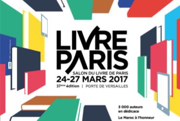 Le Salon du Livre de Paris 2017: Le Maroc à l'honneur