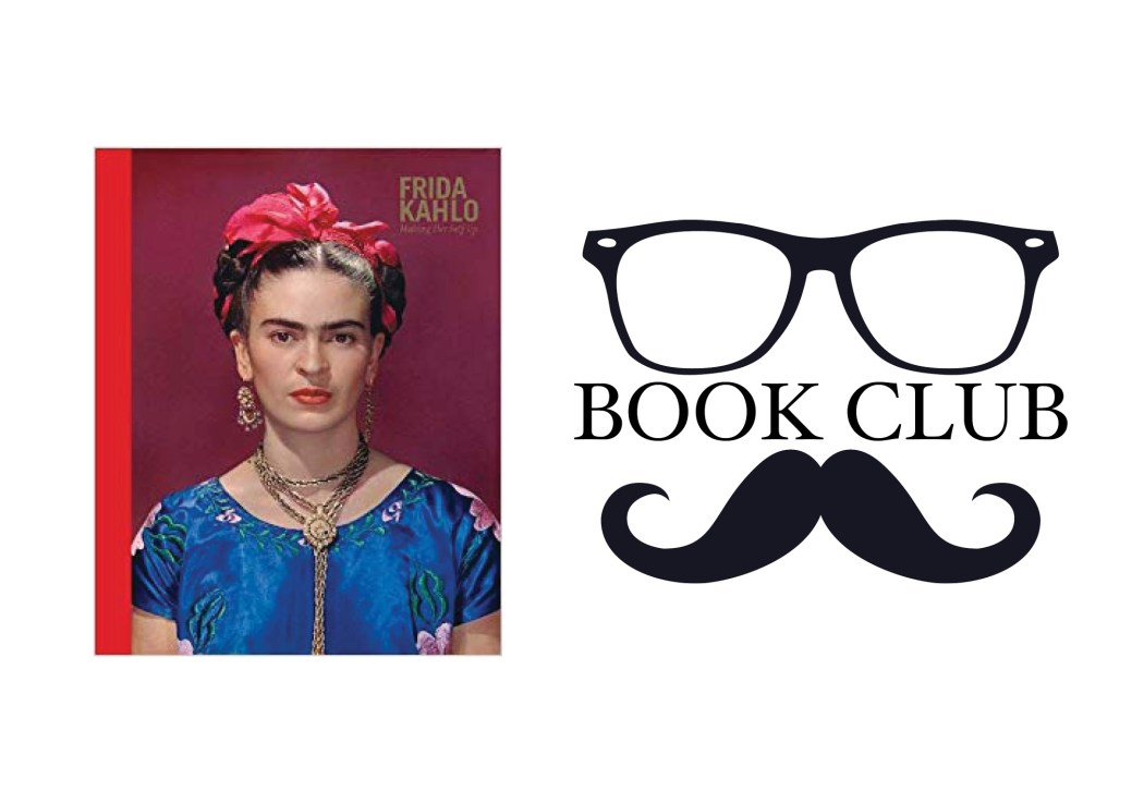 Frida Kahlo: Making her self up - Claire Wilcox and Circe Henestrosa book review