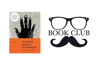 FOUNDATIONS OF FLAVOR: THE NOMA GUIDE TO FERMENTATION By René Redzepi and David Zilber