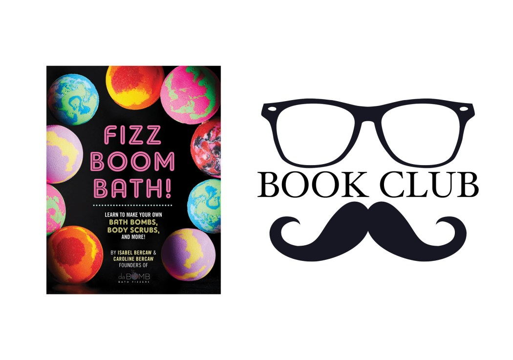 FIZZ BOOM BATH By Isabel and Caroline Bercaw