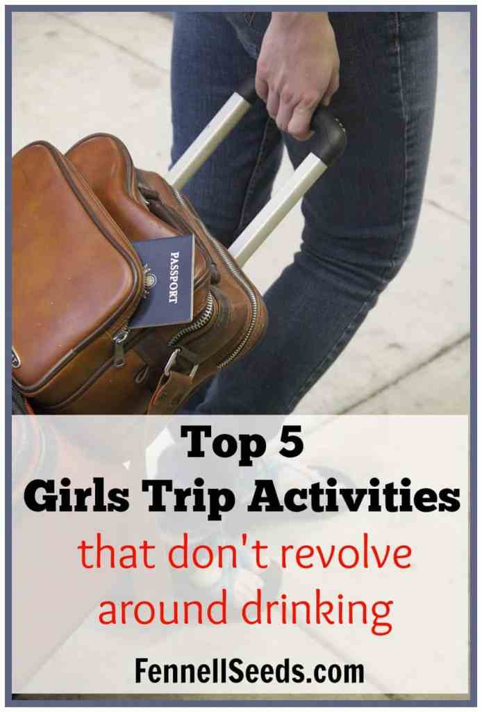 Top 5 Girls Trip Activities that Don't Revolve Around Drinking