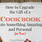 How to Upgrade the Gift of a Cookbook Into Something Amazing and Personal (for Free!)