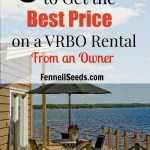 3 Easy Ways to Get the Best Price on a VRBO Rental From an Owner