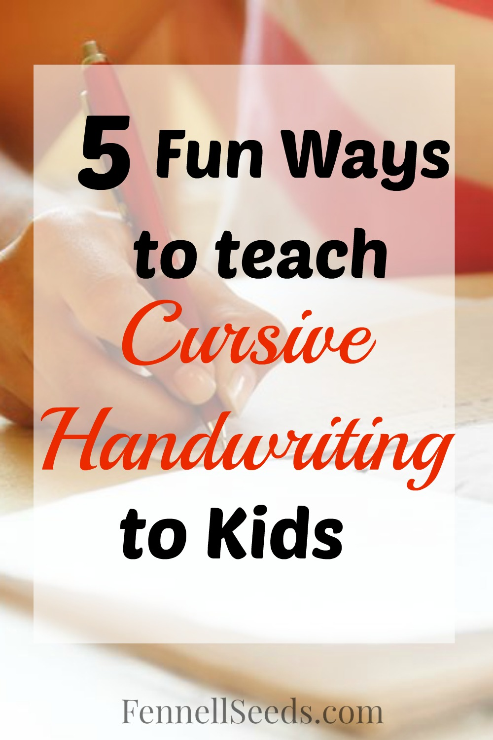 5 Fun Ways To Teach Cursive Writing At Home