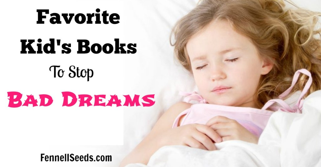 Books for Bad Dreams   Bad Dreams   Favorite Kid's Books to Stop Bad Dreams. My little girl started having bad dreams and I bought these books to help explain to her about bad dreams and help her get a good nights sleep. These also help her feel that she had the power to make bad dreams go away.