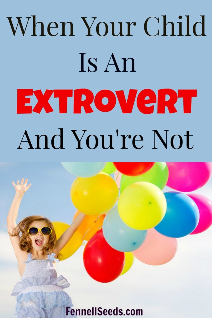 Child is an Extrovert | Extroverted Kids | Introverted Parents | Introvert | Extrovert | 5 tips to handle extroverted kids when you're not.