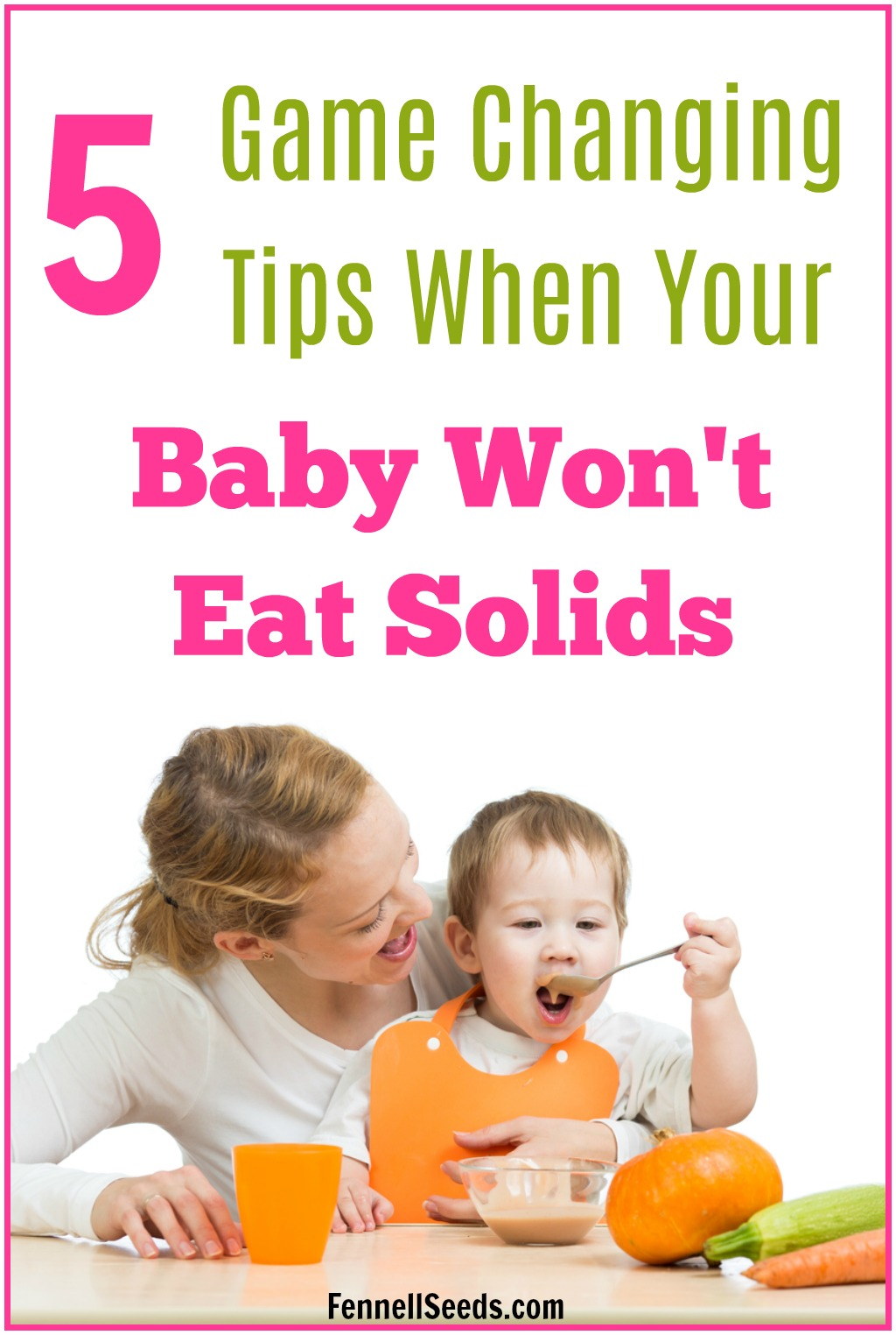 baby won't eat solids   refusing solids   how to get baby to eat solids   how to get your baby to try new foods   how to get a baby to eat   won't eat baby food