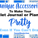 Planner Accessories That Make Your Planner or Bullet Journal Pretty Even If You Can't Draw