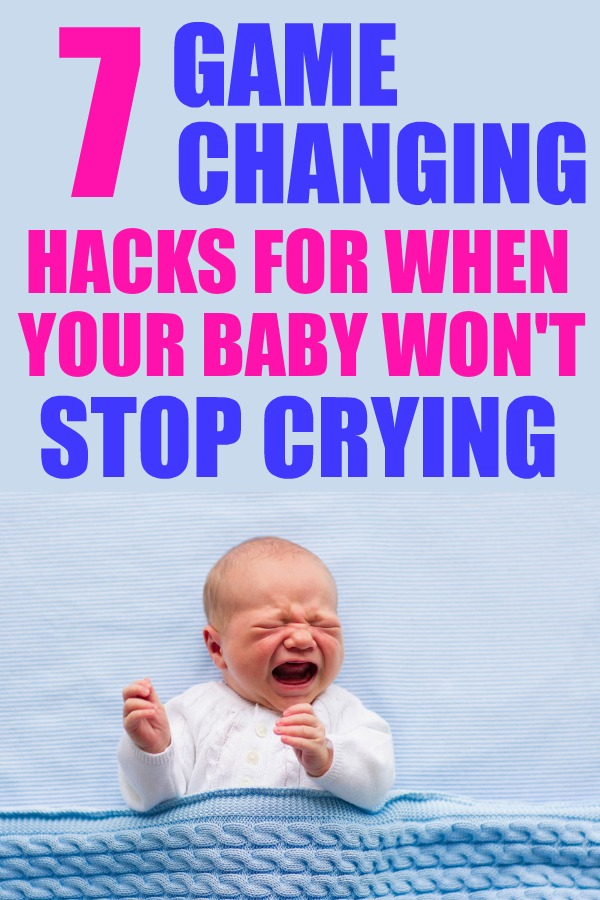 7 Game Changing Hacks For When Your Baby Won T Stop Crying