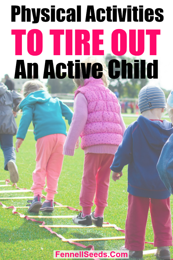 Awesome Activities, Games and Toys to Tire Out My Active Child. | physical activity for kids | active child