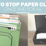 How To Organize Paper Clutter Once And For All