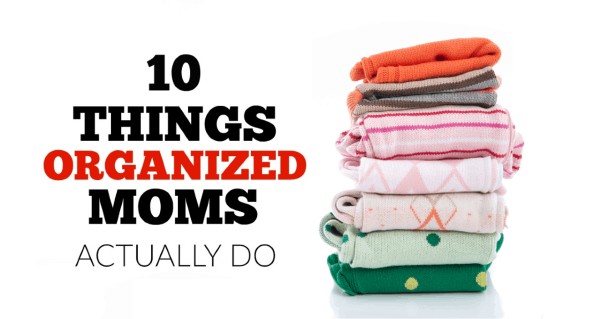 Tips on how organized moms keep their house and activities running smoothly. #organizedhome #declutter #organize