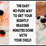 The Easy No-Fuss Way to Get Your Nightly Reading Minutes Done With Your Child